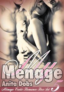 My Menage - Menage Erotic Romance Box Set x5