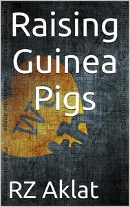 Raising Guinea Pigs