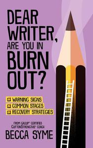 Dear Writer, Are You In Burnout?