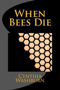 When Bees Die