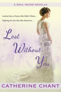 Lost Without You: A Soul Mates Novella