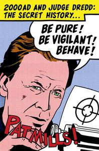Be Pure! Be Vigilant! Behave! 2000AD & Judge Dredd: The Secret History
