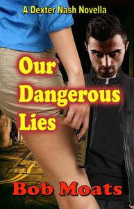 Our Dangerous Lies