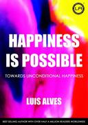 Happiness Is Possible: Towards Unconditional Happiness