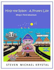Minjy the Robot - A Pirate's Life: Minjy's Third Adventure