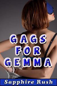 Gags for Gemma (BDSM predicament tease and denial)