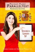 Spanisch Lernen IV - Paralleltext - Kurzgeschichten -