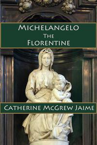 Michelangelo the Florentine