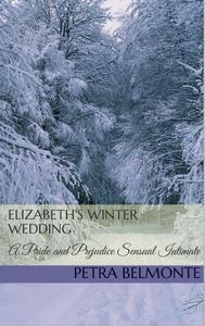 Elizabeth's Winter Wedding: A Pride and Prejudice Sensual Intimate