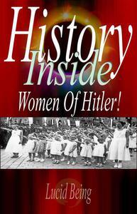 History Inside Women Of Hitler