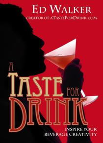 A Taste for Drink - Inspire Your Beverage Creativity