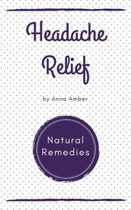 Headache Relief: Natural Remedies