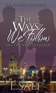 The Ways We Follow