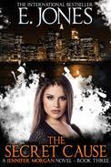 The Secret Cause - Jennifer Morgan Romantic Suspense Thriller