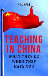 Teaching in China: What They Do When They Hate You