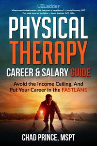 Physical Therapy Career & Salary Guide: Avoid the Income Ceiling and Put Your Career in the FASTLANE