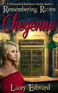Remembering Raven: Cheyenne