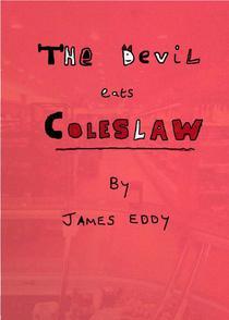 The Devil Eats Coleslaw