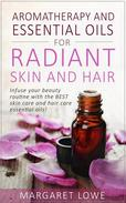 Aromatherapy and Essential Oils for Radiant Skin and Hair