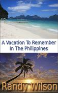 A Vacation to Remember in the Philippines