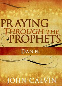 Praying Through the Prophets: Daniel