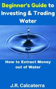 Beginner's Guide to Investing & Trading Water