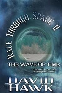 Race Through Space II: The Wave of Time