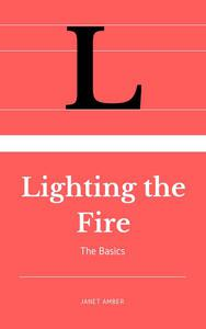 Lighting the Fire: The Basics