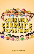 Chuckling Charlie's Experiment