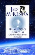 Iluminação Espiritual: Um acontecimento incrível!