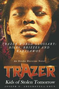 Trazer World Glossary: Brizzes, Bisas and Babalawos