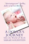 A Doula's Journey: Into the World of Birth