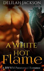 A White Hot Flame: A BWWM Paranormal Romance