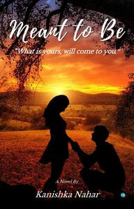 Meant To Be  - What is yours, will come to you