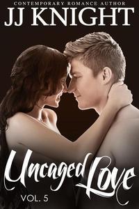 Uncaged Love #5