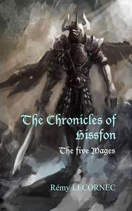 The Chronicles of  Hissfon Volume 1 - The five Mages