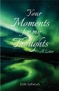 Your Moments for My Thoughts