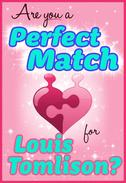 Are You a Perfect Match for Louis Tomlinson? - 100% Unofficial and Unauthorized Interactive Personality Love Trivia Quiz Game Book