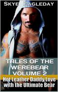 Tales of the Werebear Volume 2 (Hot Leather Daddy Love and Revenge)