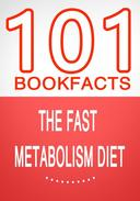 The Fast Metabolism Diet - 101 Amazing Facts You Didn't Know