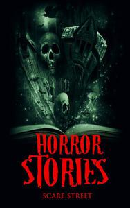 Horror Stories: A Short Story Collection