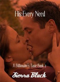 His Every Need (BBW Billionaire Erotic Romance)