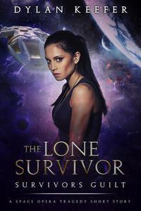 The Lone Survivor: Survivors Guilt