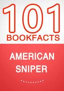 American Sniper – 101 Amazing Facts You Didn't Know