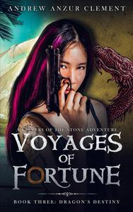 Dragon's Destiny: Voyages of Fortune Book Three.
