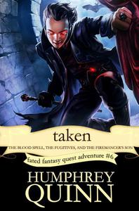 Taken: The Blood Spell, The Fugitives, and The Firemancer's Son