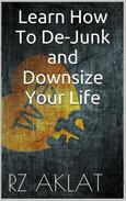 Learn How To De-Junk and Downsize Your Life