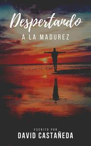 Despertando a la Madurez