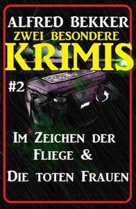 Zwei besondere Krimis #2 - Im Zeichen der Fliege & Die toten Frauen