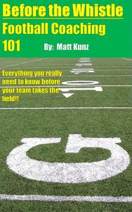 Before the Whistle: Football Coaching 101